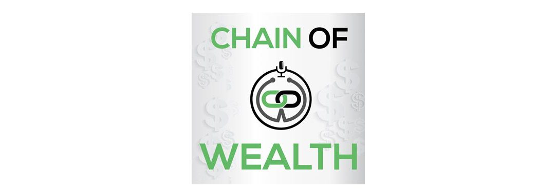 Podcast: Matthew Sullivan on Chain of Wealth