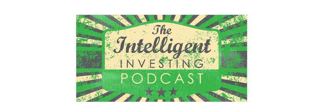Podcast: Matthew Sullivan Answers the Tough Questions on the Intelligent Investor
