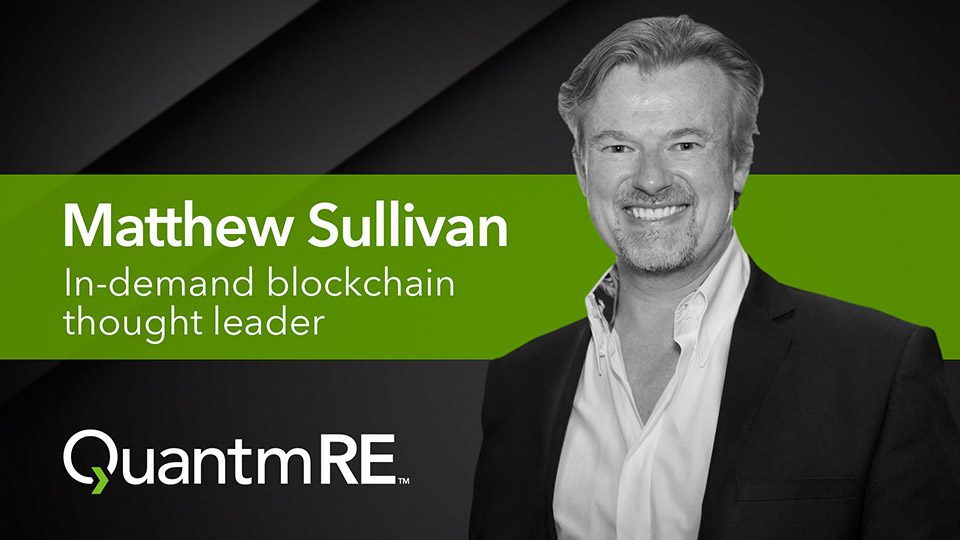 Matthew Sullivan: In-Demand Blockchain Thought Leader